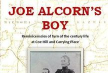 Joe Alcorn's Boy / Reminiscences of growing up at Coe Hill and Carrying Place by William Hanthorn.