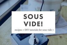 Sous Vide! / Everything you want to know about cooking sous vide: DIY projects, recipes, reference, tutorials & more!