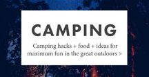 Camping / Camping hacks, food, and ideas for maximum fun in the great outdoors.