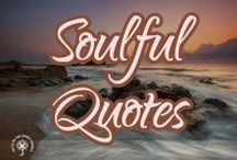 Soulful Quotes / Quotes for the Soul...#Spiritual #Soulful #PositiveVibes #PositiveMind #PositiveLife