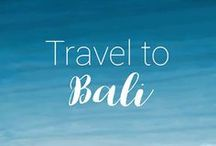 Travel to Bali / Tips and recommendations for travel to Bali