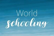 World Schooling / Find out how to travel the world and school your kids at the same time.