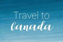 Travel to Canada / Get inspired by these great tips and guides for travel in Canada