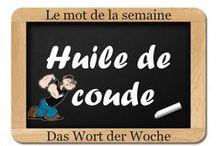 Wort Der Woche / Mot de de la semaine / Jedes Woche entdecken Sie  ein kurioses französisches Wort   Chaque semaine, apprenez une nouvelle expression utilisée  par nos voisins outre-Rhin.