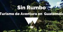 Aventuras en Guatemala / Todo lo que quieres saber acerca de deportes de aventura en Guatemala.