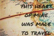 this heart of mine was made to travel / Viaggi, luoghi fantastici, nuove mete da raggiungere...o già raggiunte.
