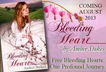 "Bleeding Heart | Novel / Five bleeding hearts. One profound journey. | Book 2 in ""The Heart's Spring"" series, now available! (Kindle and paperback)"