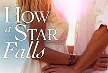 How a Star Falls | Novella / How does a star fall? Quickly. Completely. Unexpectedly. | New adult contemporary romance novella, now available! (Audiobook, Kindle, and paperback)
