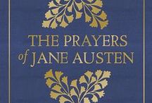 Inspired By Austen / Celebrating the release of The Prayers of Jane Austen (Harvest House, July 2015)!
