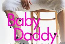 Baby Daddy / COMING MAY 15! A new hot and hilarious romcom with a cocky alpha hero who'll make you laugh and melt your heart. If you love single-parent romances, you'll love Baby Daddy!  http://nellelamour.com/baby-daddy/
