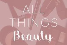 All Things Beauty / Makeup products & tutorials we love!