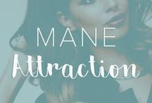 Mane Attraction / All things hair!