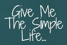 Give Me The Simple Life... / from Suzanne Woods Fisher's blog