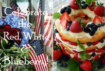 Celebrate the Red White & Blue / Get in the Spirit ~Memorial Day to The Fourth of July~ / by Audrey Updyke