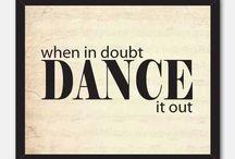 Dance / by 💜Mary Lawley/Riggs/Glazier/Dennis💜