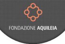 Fondazione Aquileia - Fundacija Oglej / www.fondazioneaquileia.it