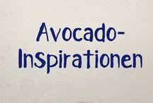 Avocado-Inspiration / Weil wir sie lieben... alle Ideen rund um die Superfrucht: AVOCADO