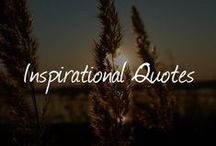 INSPIRATIONAL QUOTES / Inspirational quotes for every day.