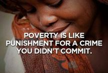 Poverty / One Person Can Make a Difference in the life of the vulnerable and underprivileged - Is that person you?