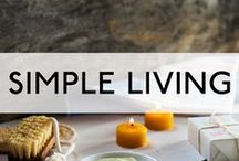 Simple Living / Simplicity is simple. Not complicated. Simplicity is easy and comes naturally. There's nothing fake or contrived about simplicity. Simplicity is authentic, real, and honest-to-goodnesss. It nurtures the essential and eliminates the rest.