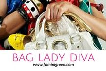 Bag Lady DIVA / Handbag toting!