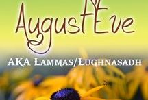 WOTY: August Eve / Also known as Lugnasadh or Lammas, Augnust 1 is the first of the 3 harvest festivals.