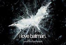 BATMAN! / Yes.... I'm Batman / by Ashlynn Lee