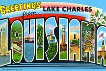 Lake Charles, LA / by Sandi Burgess