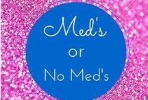 MEDS or No MEDS? / Information pertaining to the the treatment of infections with medicine or no medicine - that is the question.