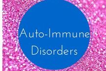 Autoimmune Diseases / How to manage life when it comes to AutoImmune Diseases