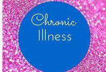 Chronic Illness / My life with chronic illness and pain