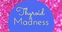 Thyroid Issues / Information to help with all conditions related to your thyroid!