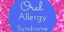 Oral Allergy Syndrome / The cross reaction between allergies that cause oral allergy syndrome