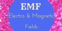 EMF / Electro & Magnetic Fields and radiation exposure and your health