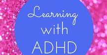 Learning Tools for ADHD / Tools to help your child or yourself with learning challenges associated with ADHD