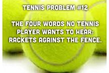 Tennis / Tennis is life