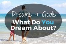 Dreams & Goals: What Do You Want? / Don't just exist. See. Breathe. Hear. Smell. Taste. Feel LIFE. If you had more time, more money, and more stability...what would you do?