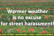 International Anti-Street Harassment Week 2014 / From March 30 - April 5, 2014 people worldwide speak out against #streetharassment!!  Safe public spaces for all...