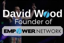 David Wood, Founder of Empower Network / David is a visionary, a leader, a master marketer and an inspiring speaker.   His charismatic personality and people-first attitude have made him one of the most loved, trusted and followed online marketing leaders today.   He brings something to Empower Network that many business owners lack: a love for the people, the process of building a business and real grass-roots experience building businesses himself.