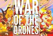 War of the Drones / Unmanned aerial vehicles (UAVS), also known as drones, are aircraft either controlled by 'pilots' from the ground or increasingly, autonomously following a pre-programmed mission.  While there are dozens of different types of drones, they basically fall into two categories: those that are used for reconnaissance and surveillance purposes and those that are armed with missiles and bombs...