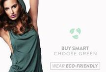 Be Green / As part of our philosophy, most of our items are made from eco friendly fabrics that won't do harm to the planet and your skin.