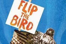 FLIP THE BIRD / Images associated with my YA novel, FLIP THE BIRD, coming out with Houghton Mifflin Harcourt in fall of 2016. A teen falconer runs into trouble when he falls for girl whose parents are the leaders of a radical animal rights protest group.