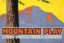 Mountain Play / Celebrating 100 years of theatre on Mount Tamalpais / by Mountain Play
