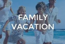 Family Vacation / Ideas, tips & more to make your next family vacation the best ever!