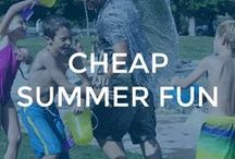 Cheap Summer Fun / Summer activities for kids don't have to cost an arm & a leg!