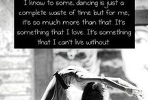 Couldn't live without dance / The greatest thing in the world!  / by Cassidy Wixom
