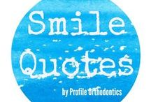 Smile Quotes by Profile Orthodontics / We 'profile' some great smile quotes!