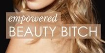 Empowered Beauty Bitch / Everyone needs a little inspiration! Take a look at our collection of inspiring quotes for fashion lovers.