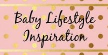 Baby Lifestyle Inspirations