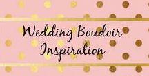 Wedding Boudoir Inspiration